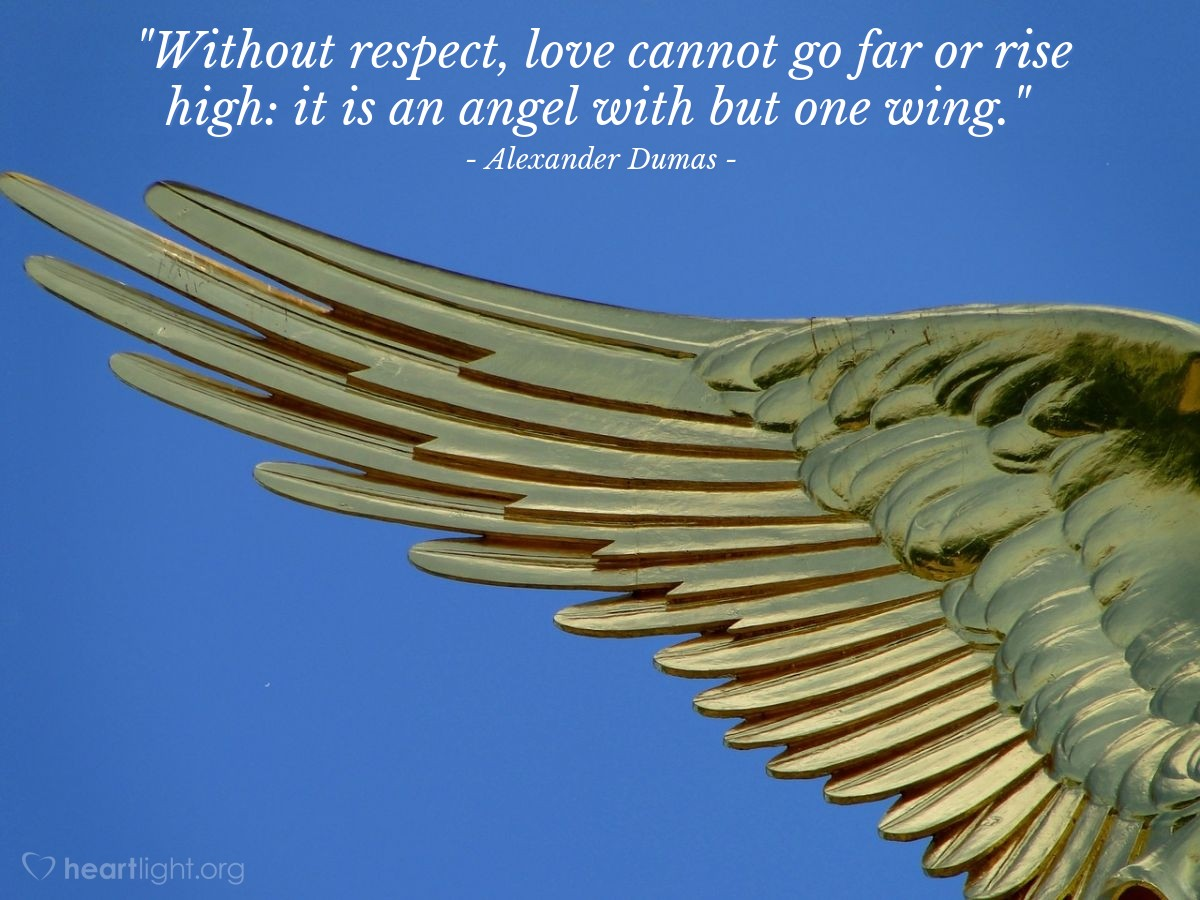 """Illustration of Alexander Dumas — """"Without respect, love cannot go far or rise high: it is an angel with but one wing."""""""
