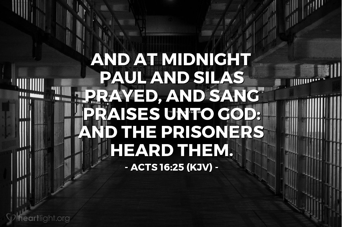 Illustration of Acts 16:25 (KJV) — And at midnight Paul and Silas prayed, and sang praises unto God: and the prisoners heard them.