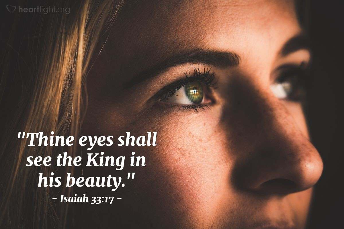 "Illustration of Isaiah 33:17 — ""Thine eyes shall see the King in his beauty."""