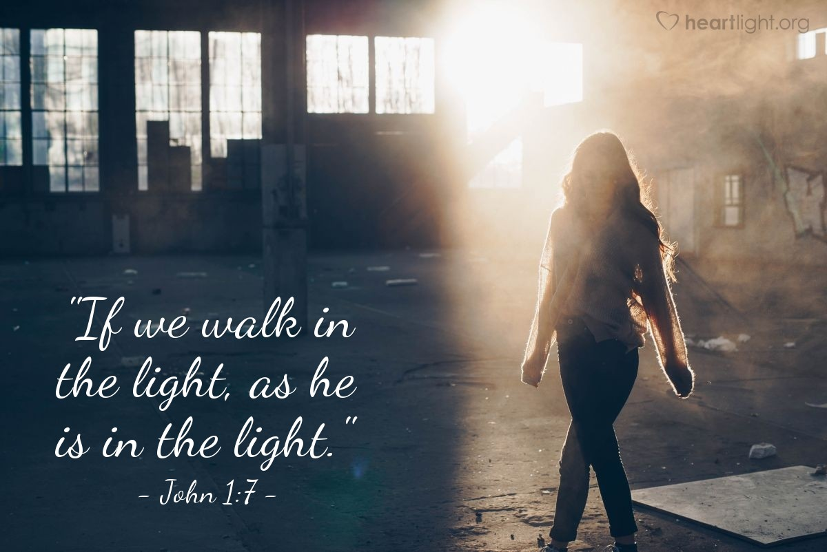 "Illustration of John 1:7 — ""If we walk in the light, as he is in the light."""
