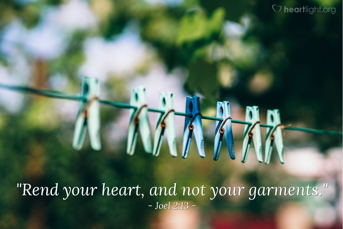 "Illustration of Joel 2:13 — ""Rend your heart, and not your garments."""