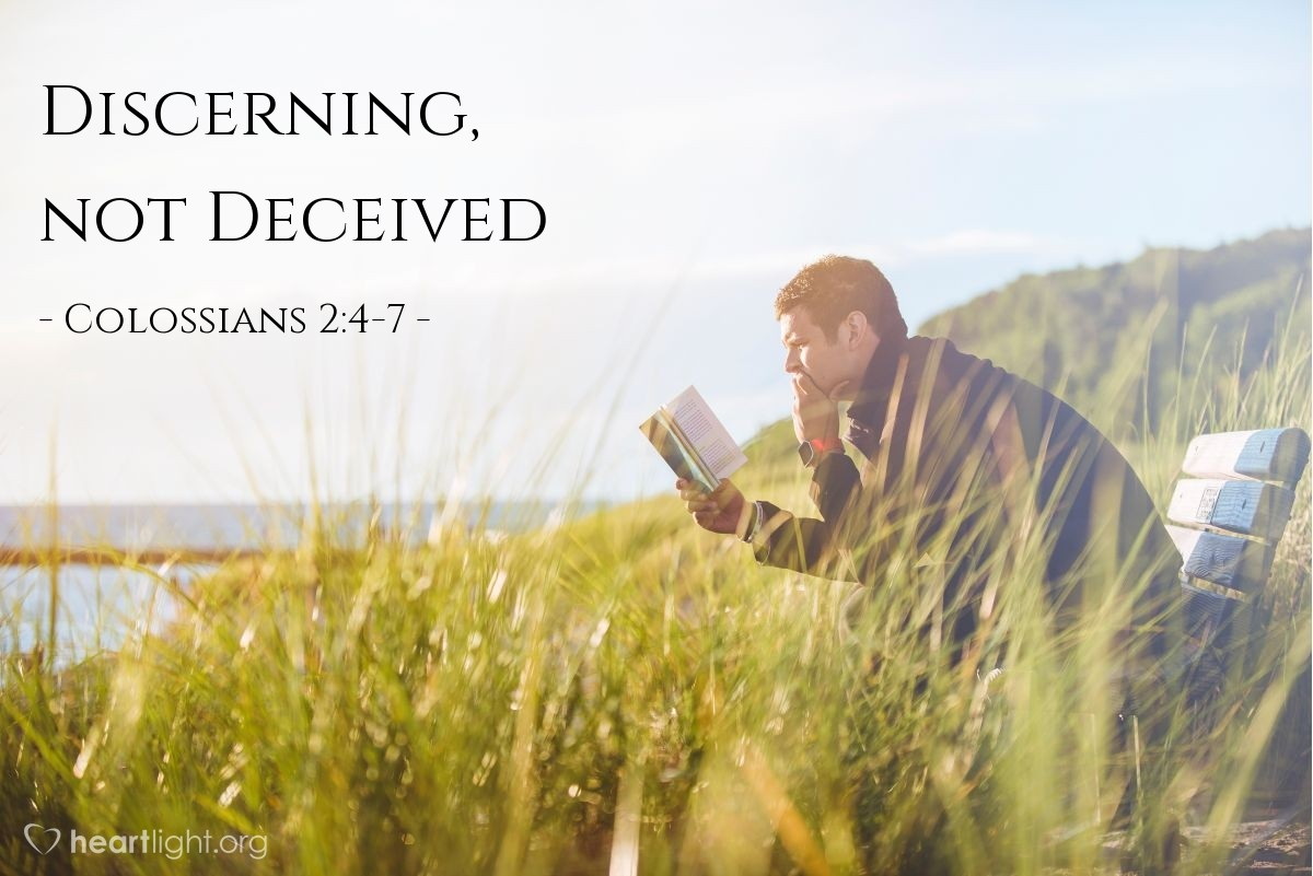 Discerning, not Deceived — Colossians 2:4-7