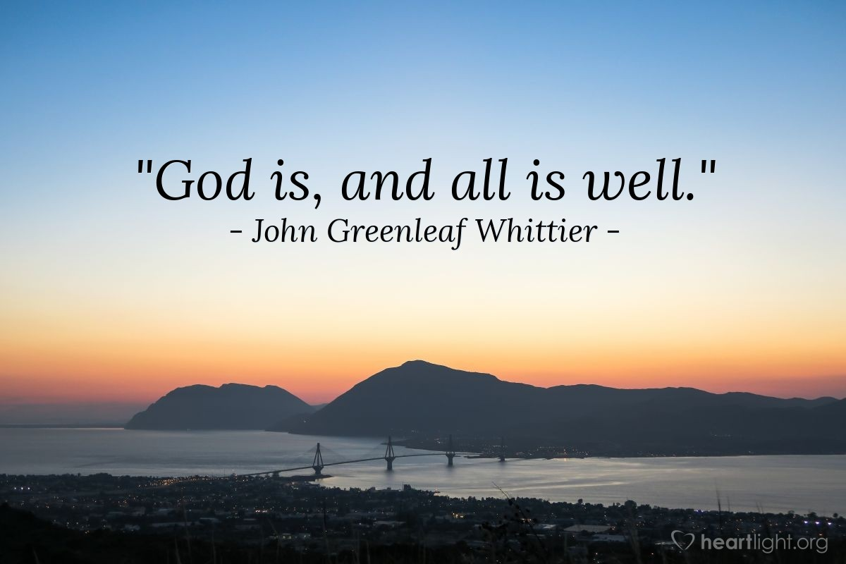 """Illustration of John Greenleaf Whittier — """"God is, and all is well."""""""