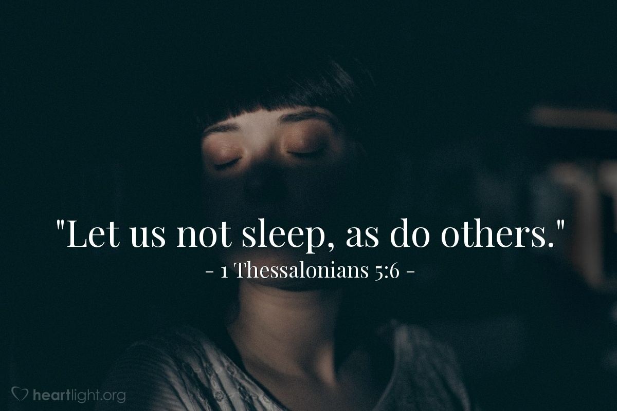 "Illustration of 1 Thessalonians 5:6 — ""Let us not sleep, as do others."""