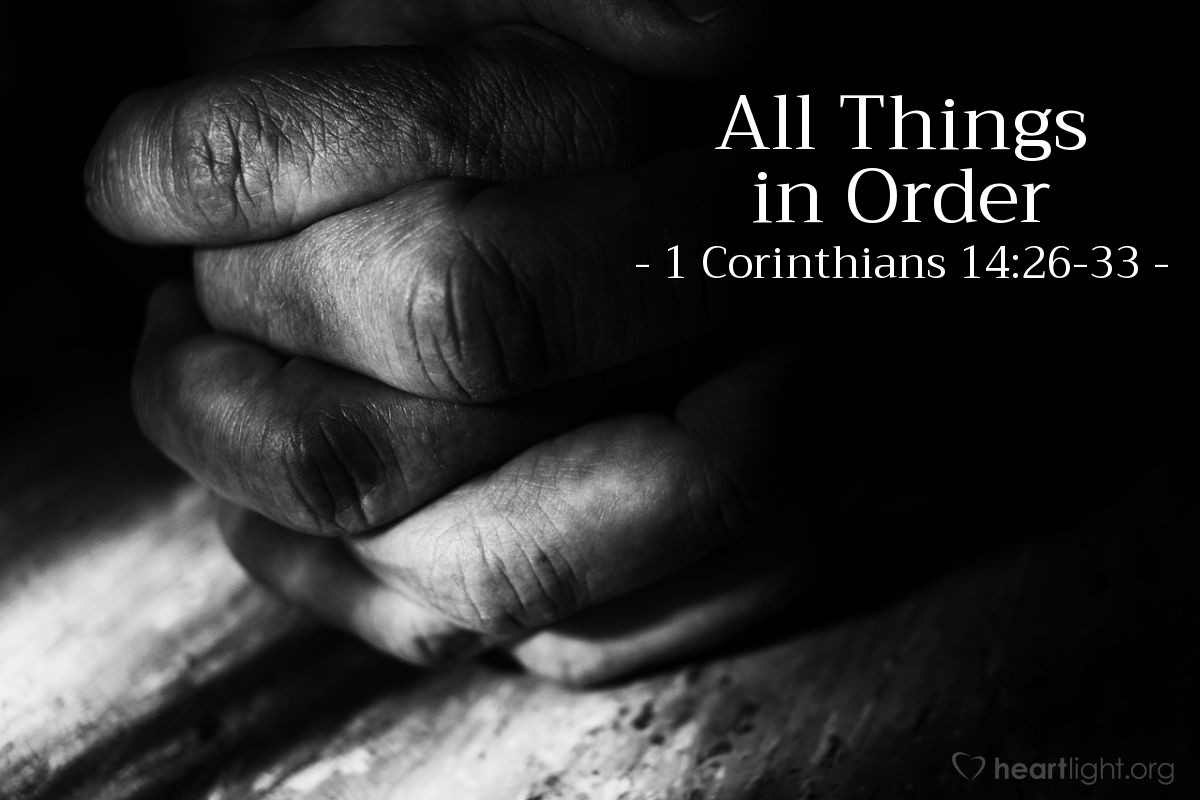 All Things in Order — 1 Corinthians 14:26-33