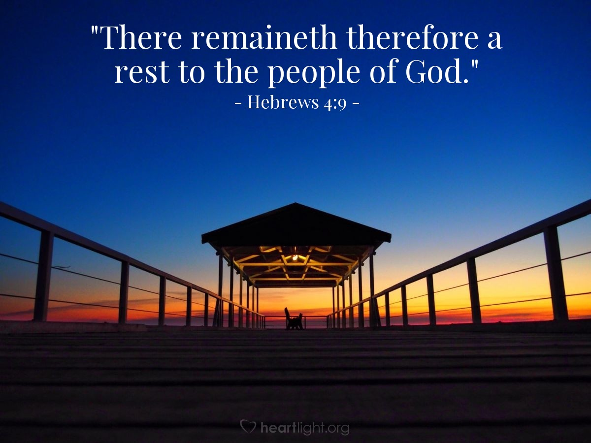 "Illustration of Hebrews 4:9 — ""There remaineth therefore a rest to the people of God."""