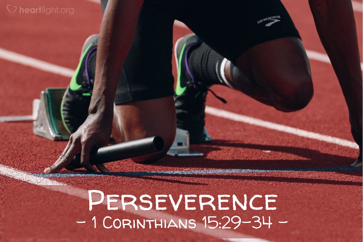 Perseverence — 1 Corinthians 15:29-34
