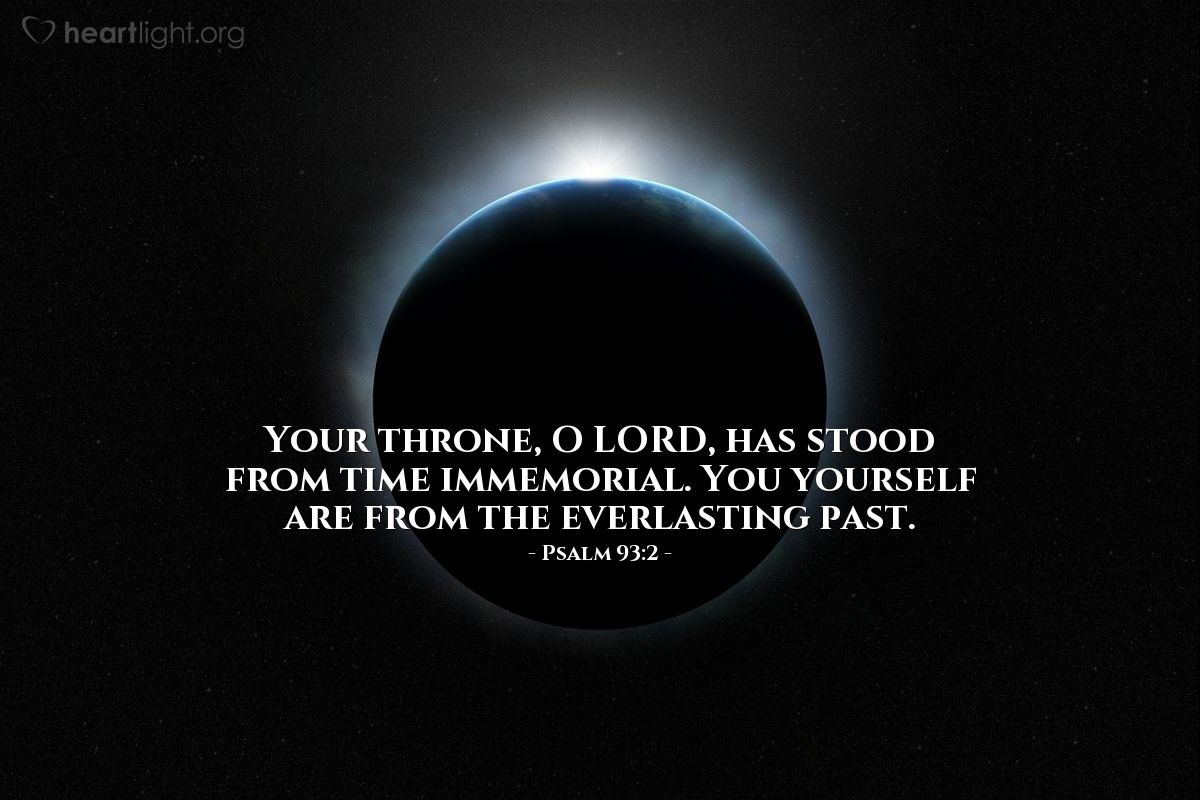 Illustration of Psalm 93:2 — Your throne, O LORD, has stood from time immemorial. You yourself are from the everlasting past.