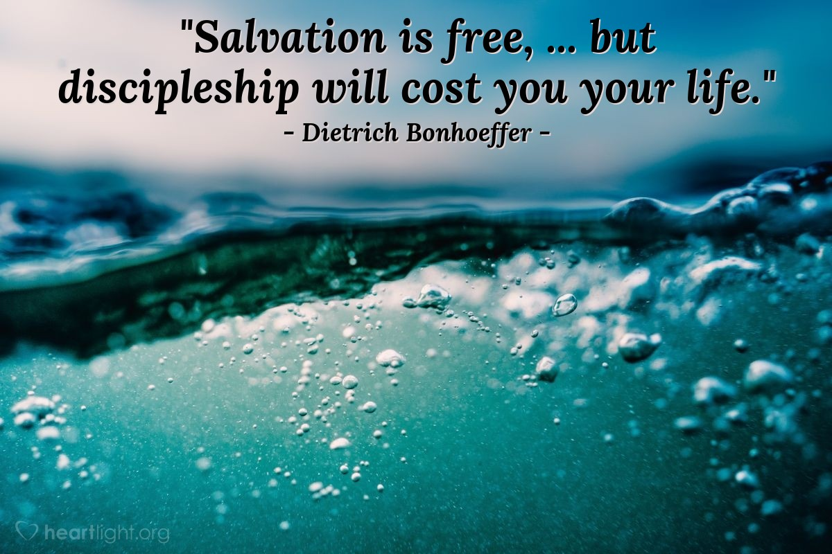 """Illustration of Dietrich Bonhoeffer — """"Salvation is free, ... but discipleship will cost you your life."""""""