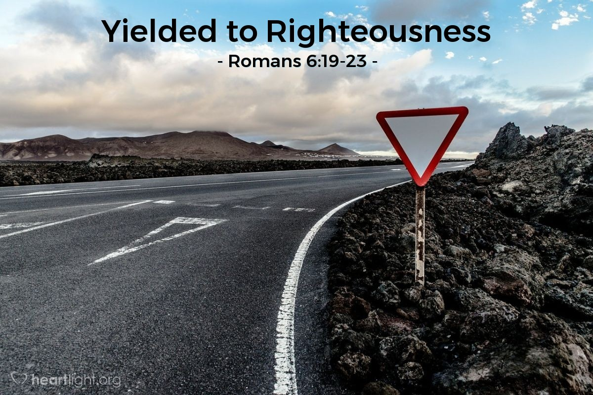 Yielded to Righteousness' — Romans 6:19-23 (Praying with Paul)
