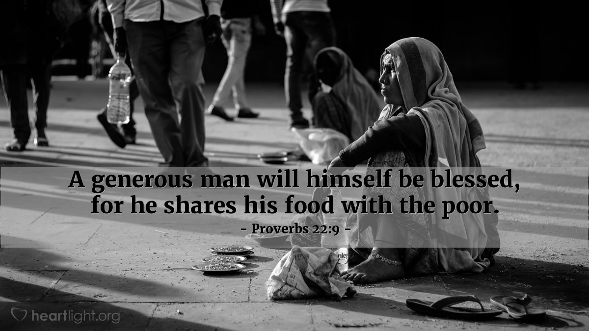 Illustration of Proverbs 22:9 — A generous man will himself be blessed, for he shares his food with the poor.