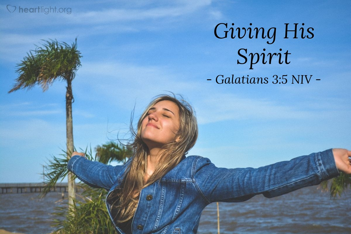 Illustration of Galatians 3:5 NIV — So again I ask, does God give you his Spirit and work miracles among you by the works of the law, or by your believing what you heard?