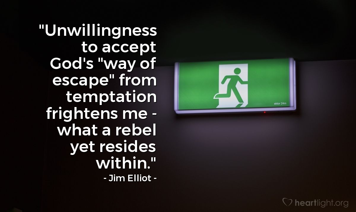 """Illustration of Jim Elliot — """"Unwillingness to accept God's """"way of escape"""" from temptation frightens me - what a rebel yet resides within."""""""