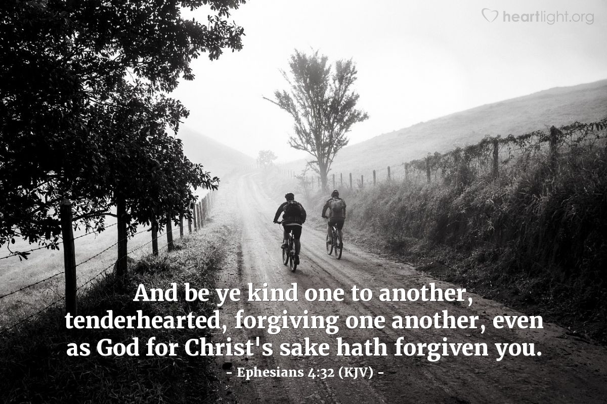 Illustration of Ephesians 4:32 (KJV) — And be ye kind one to another, tenderhearted, forgiving one another, even as God for Christ's sake hath forgiven you.