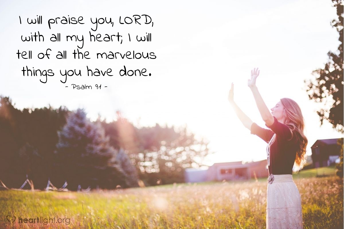 Illustration of Psalm 9:1 — I will praise you, LORD, with all my heart; I will tell of all the marvelous things you have done.
