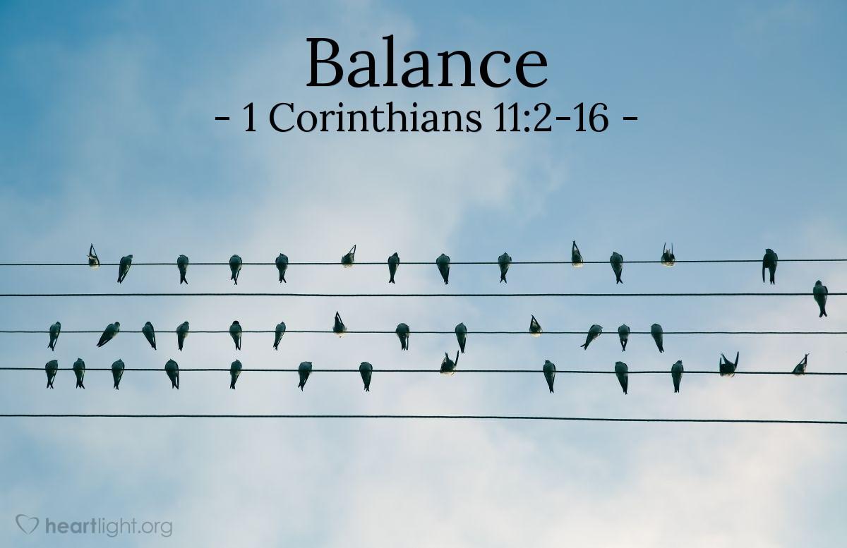 Balance — 1 Corinthians 11:2-16