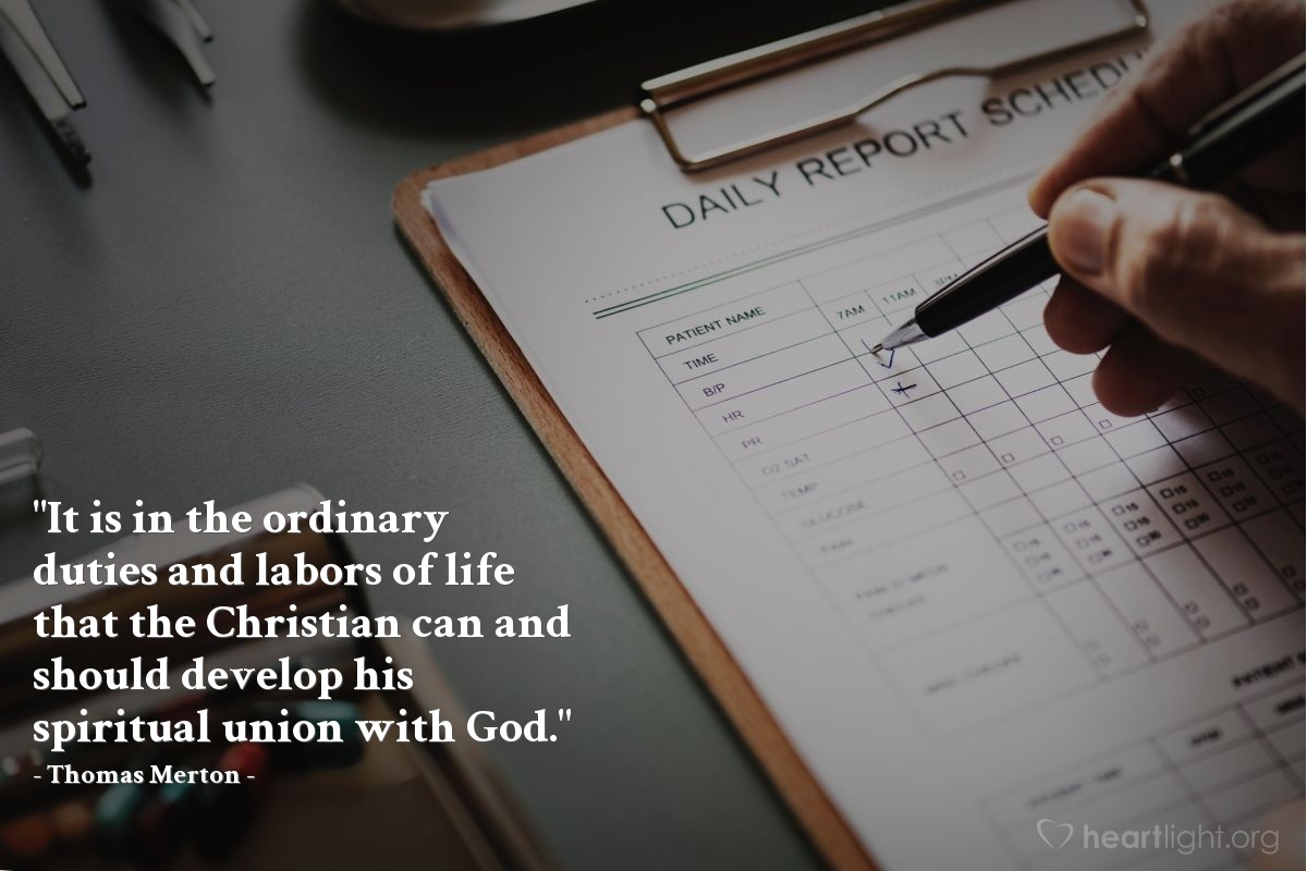 """Illustration of Thomas Merton — """"It is in the ordinary duties and labors of life that the Christian can and should develop his spiritual union with God."""""""