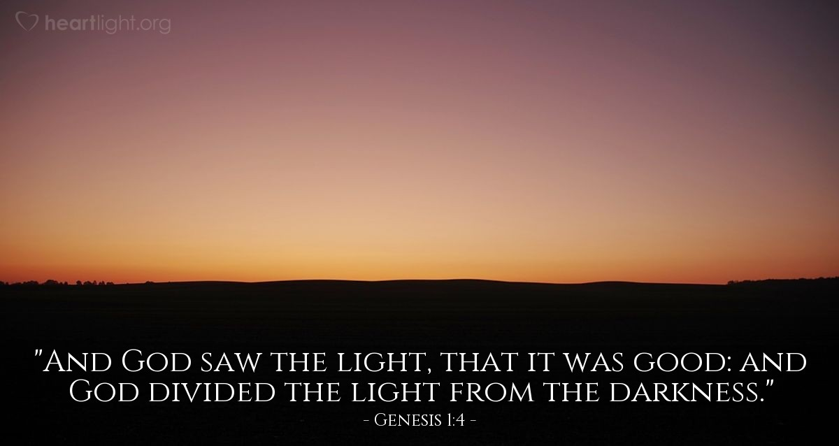 """Illustration of Genesis 1:4 — """"And God saw the light, that it was good: and God divided the light from the darkness."""""""