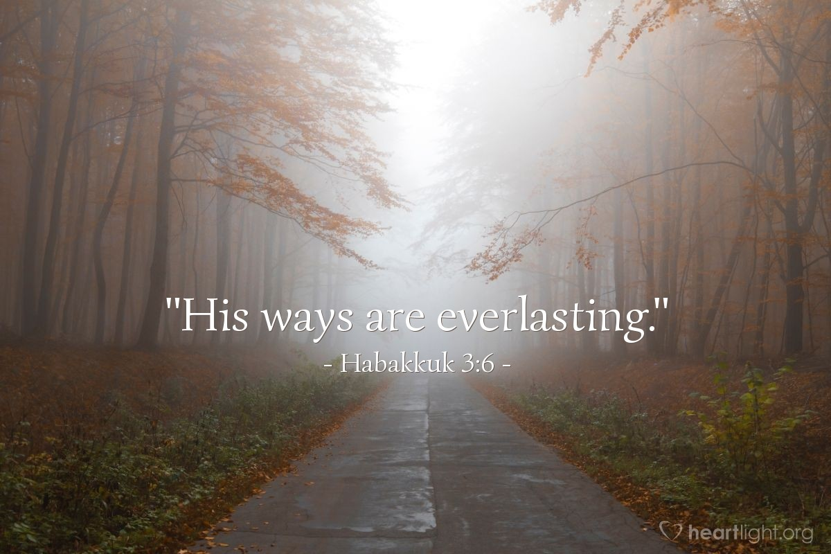 "Illustration of Habakkuk 3:6 — ""His ways are everlasting."""
