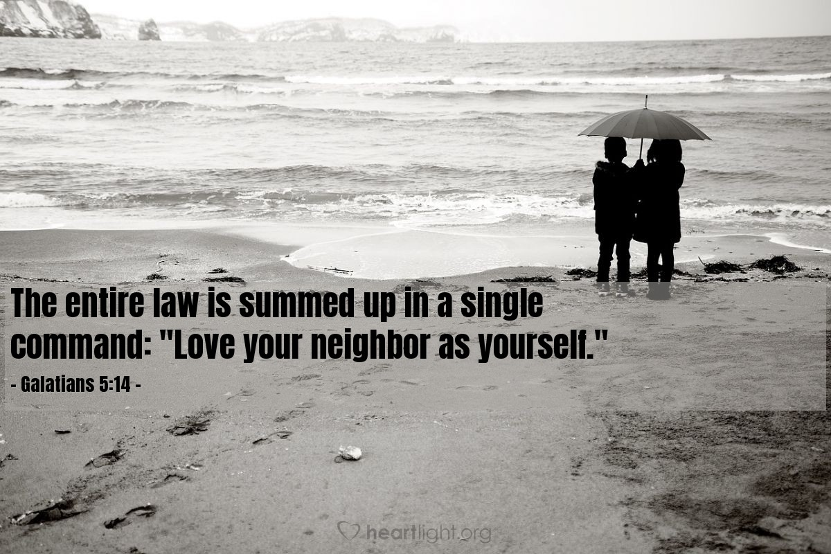 "Illustration of Galatians 5:14 — The entire law is summed up in a single command: ""Love your neighbor as yourself."""