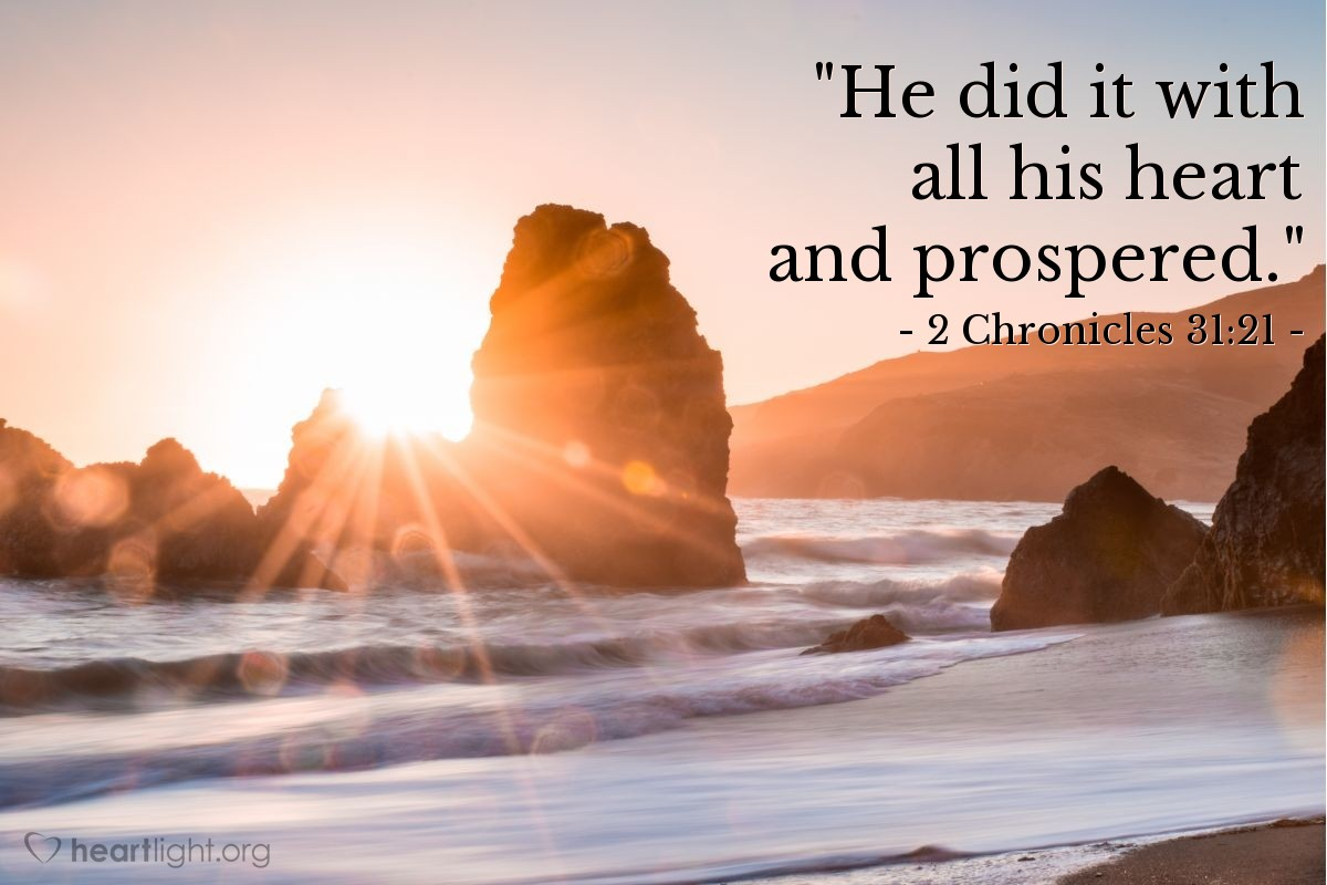 "Illustration of 2 Chronicles 31:21 — ""He did it with all his heart and prospered."""
