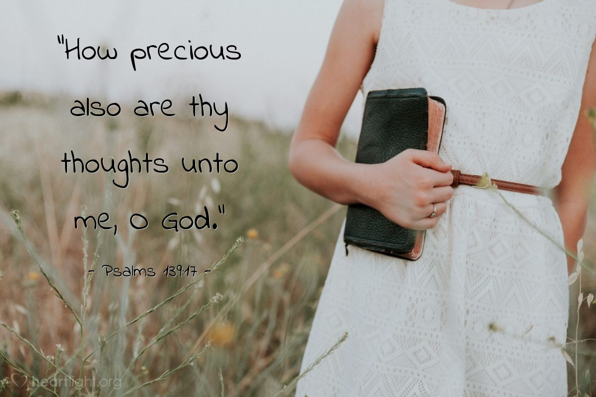 """Illustration of Psalms 139:17 — """"How precious also are thy thoughts unto me, O God."""""""