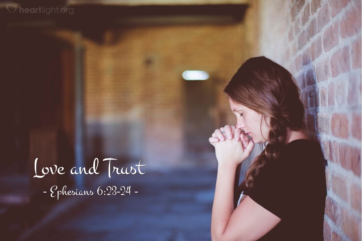 Love and Trust — Ephesians 6:23-24