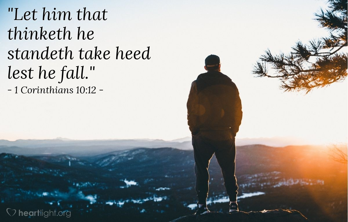 """Illustration of 1 Corinthians 10:12 — """"Let him that thinketh he standeth take heed lest he fall."""""""