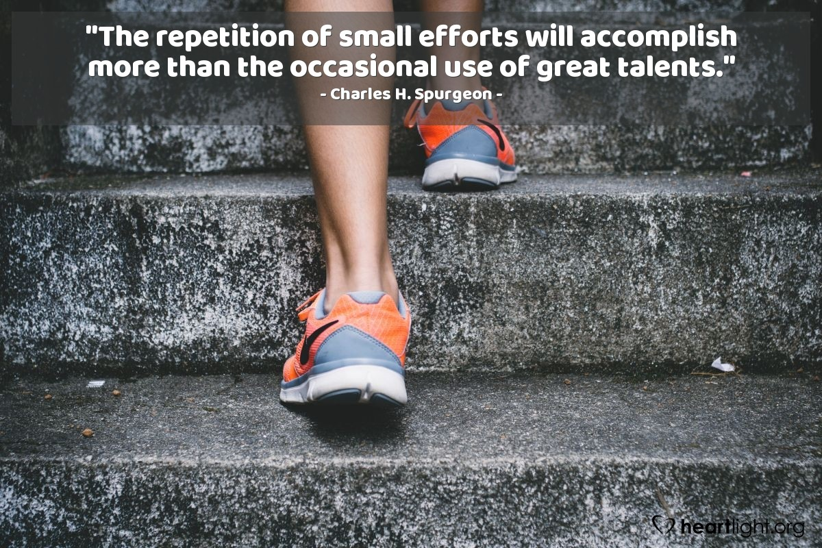"""Illustration of Charles H. Spurgeon — """"The repetition of small efforts will accomplish more than the occasional use of great talents."""""""