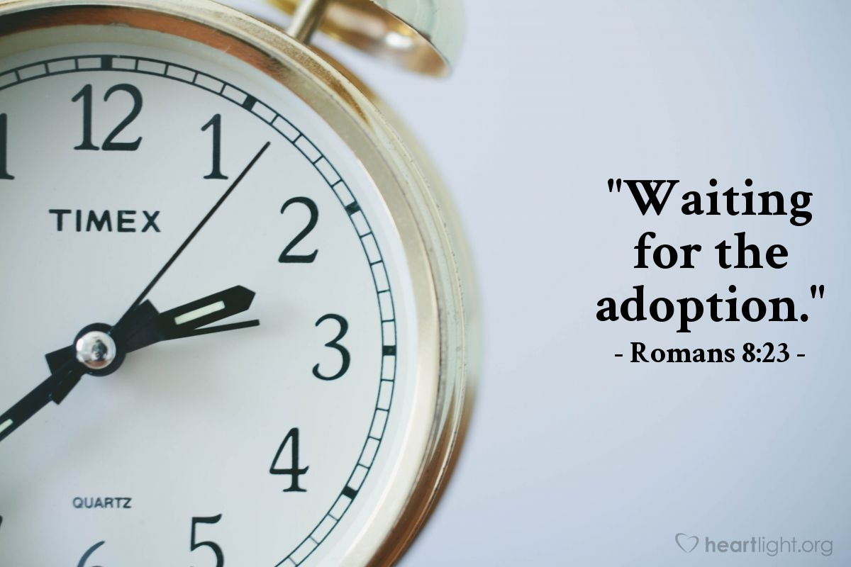 "Illustration of Romans 8:23 — ""Waiting for the adoption."""