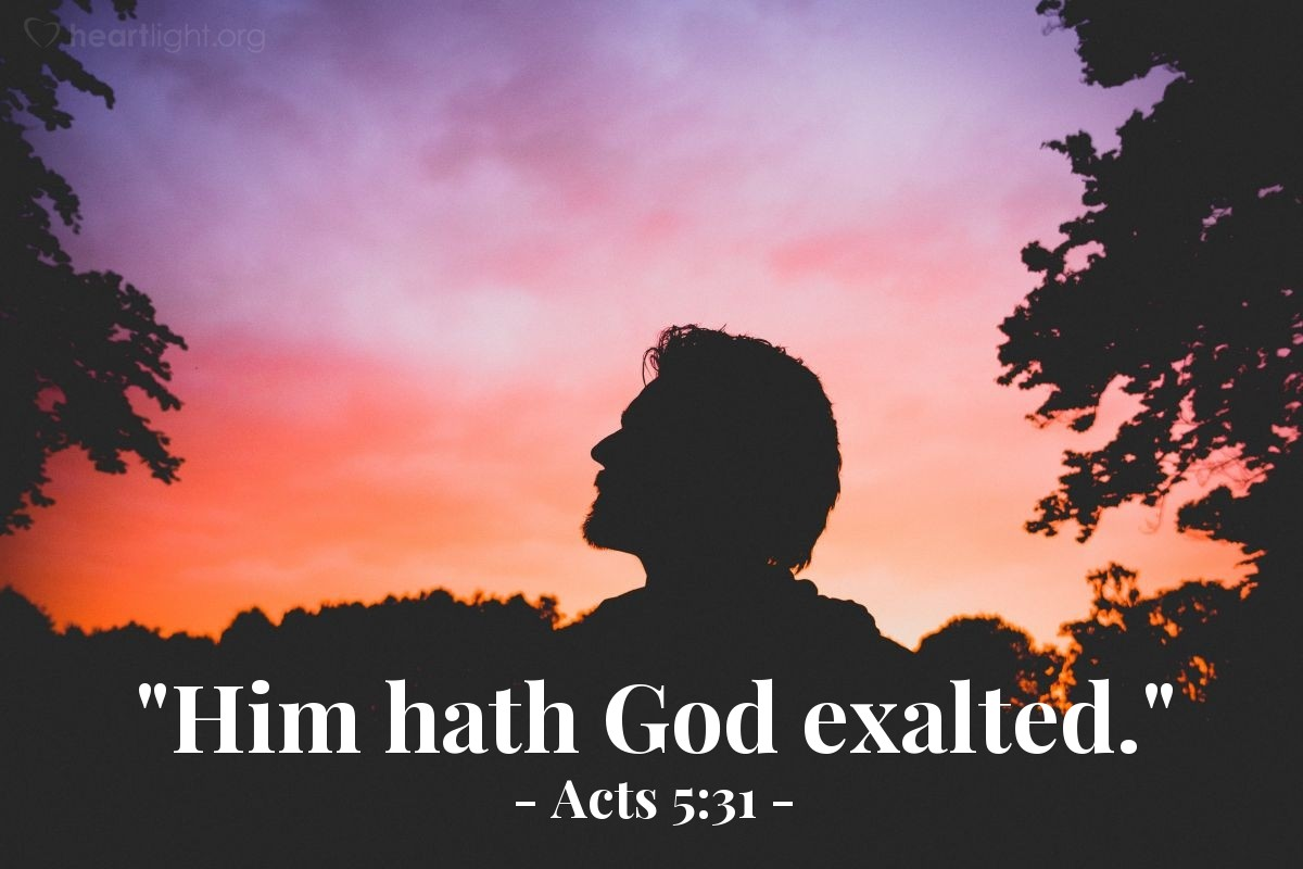 "Illustration of Acts 5:31 — ""Him hath God exalted."""