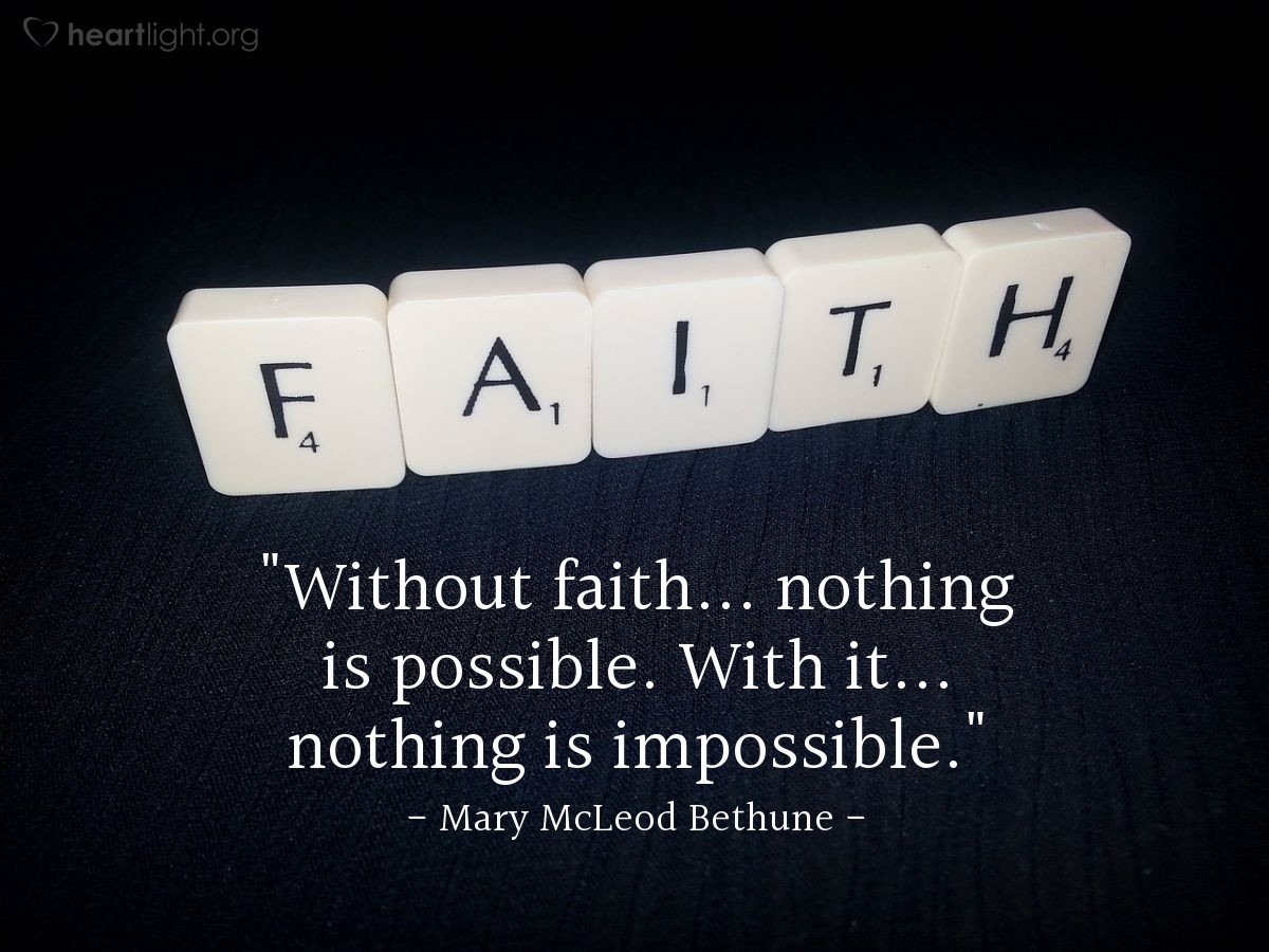 """Illustration of Mary McLeod Bethune — """"Without faith... nothing is possible. With it... nothing is impossible."""""""