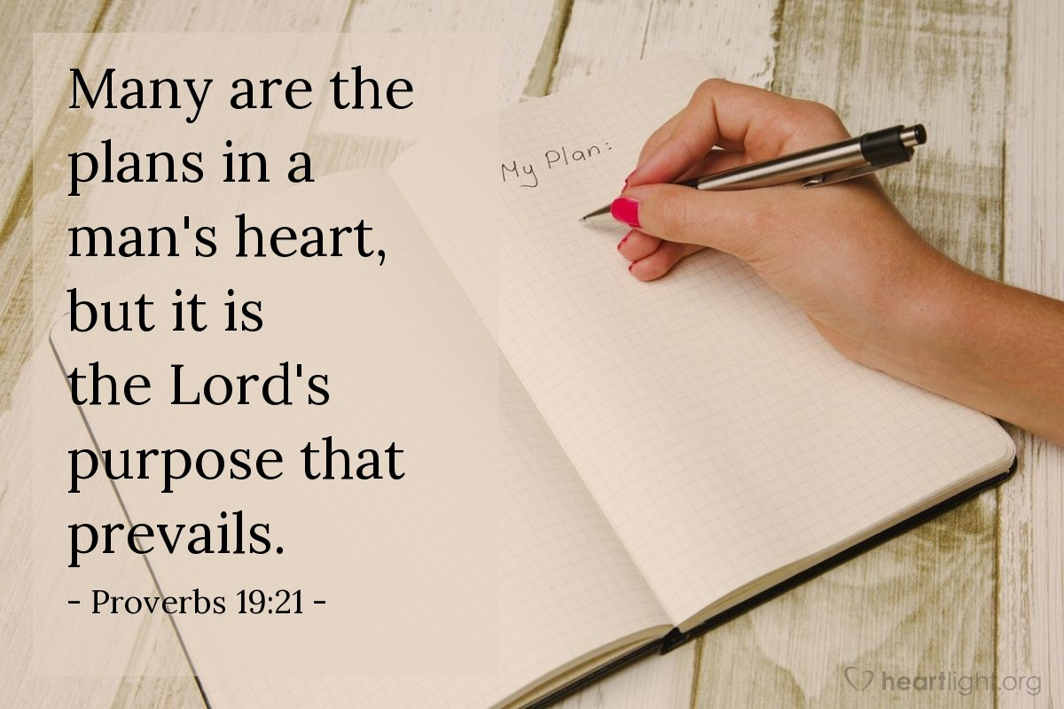 Illustration of Proverbs 19:21 — Many are the plans in a man's heart, but it is the Lord's purpose that prevails.
