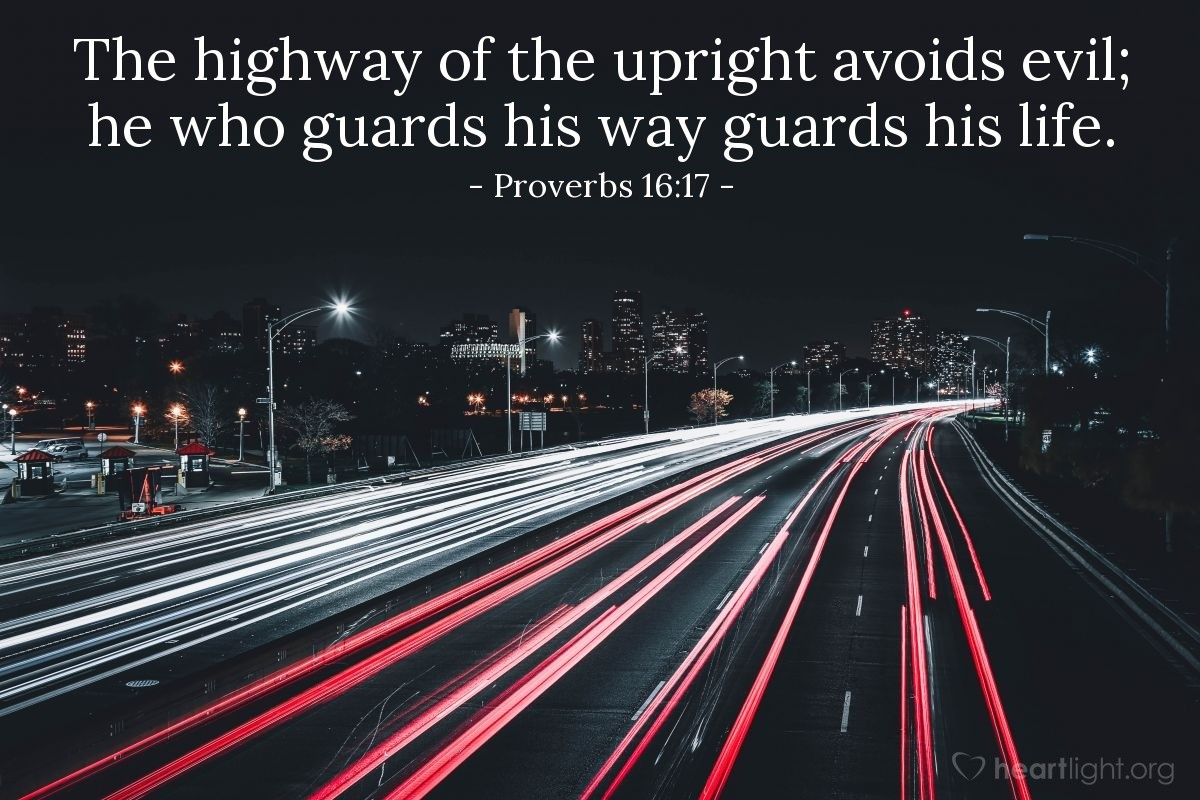 Illustration of Proverbs 16:17 — The highway of the upright avoids evil; he who guards his way guards his life.