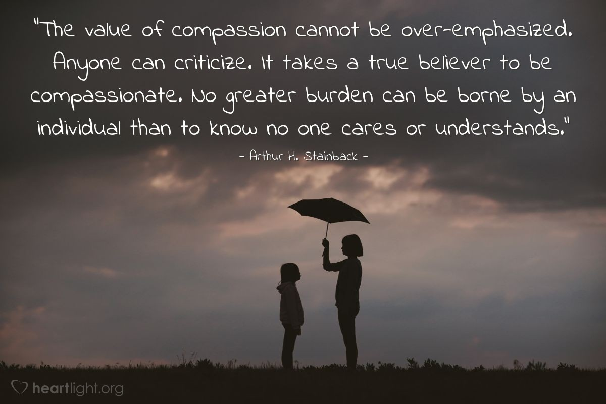 "Illustration of Arthur H. Stainback — ""The value of compassion cannot be over-emphasized. Anyone can criticize. It takes a true believer to be compassionate. No greater burden can be borne by an individual than to know no one cares or understands."""