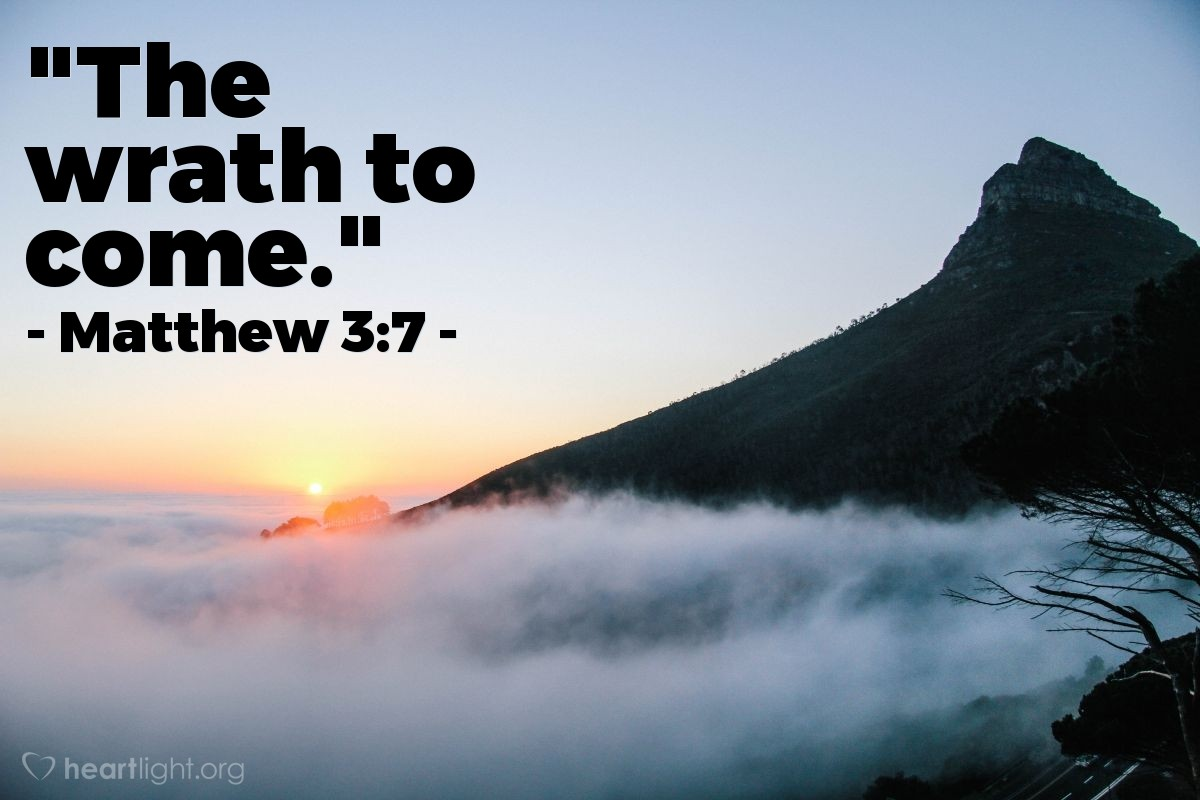 """Illustration of Matthew 3:7 — """"The wrath to come."""""""