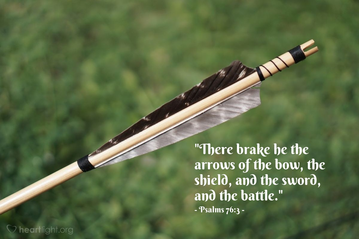 "Illustration of Psalms 76:3 — ""There brake he the arrows of the bow, the shield, and the sword, and the battle."""