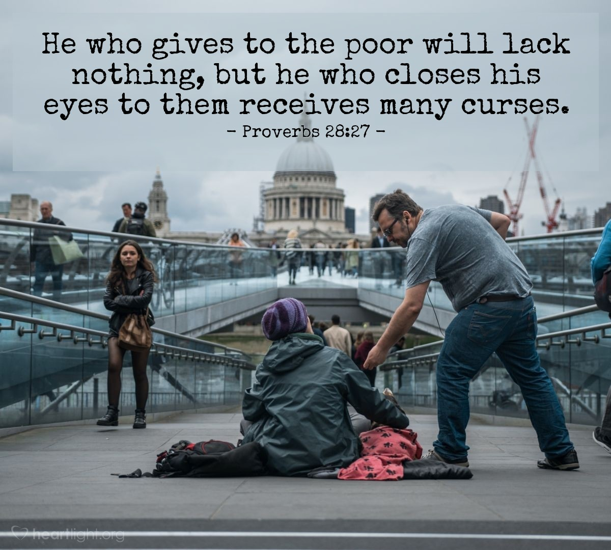 Illustration of Proverbs 28:27 — He who gives to the poor will lack nothing, but he who closes his eyes to them receives many curses.