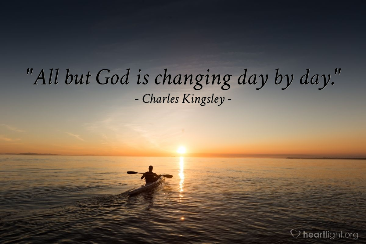 """Illustration of Charles Kingsley — """"All but God is changing day by day."""""""