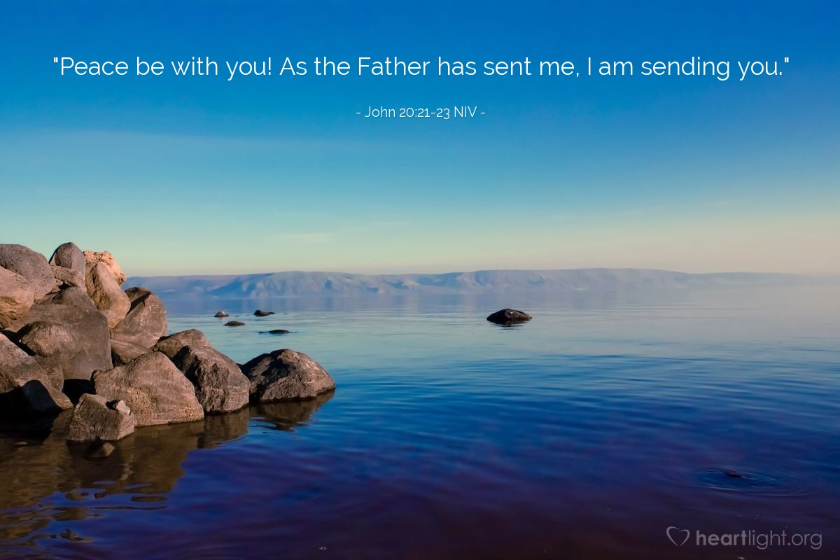 "Illustration of John 20:21-23 NIV — ""Peace be with you! As the Father has sent me, I am sending you."""