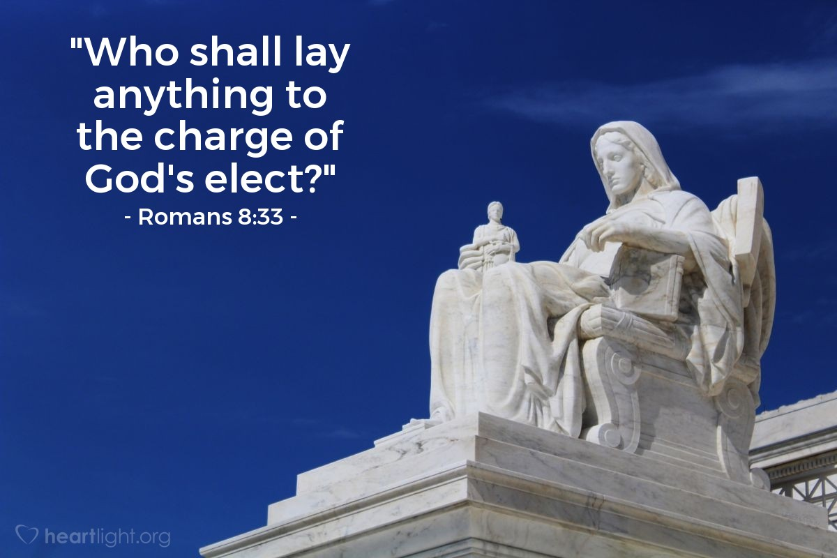 "Illustration of Romans 8:33 — ""Who shall lay anything to the charge of God's elect?"""