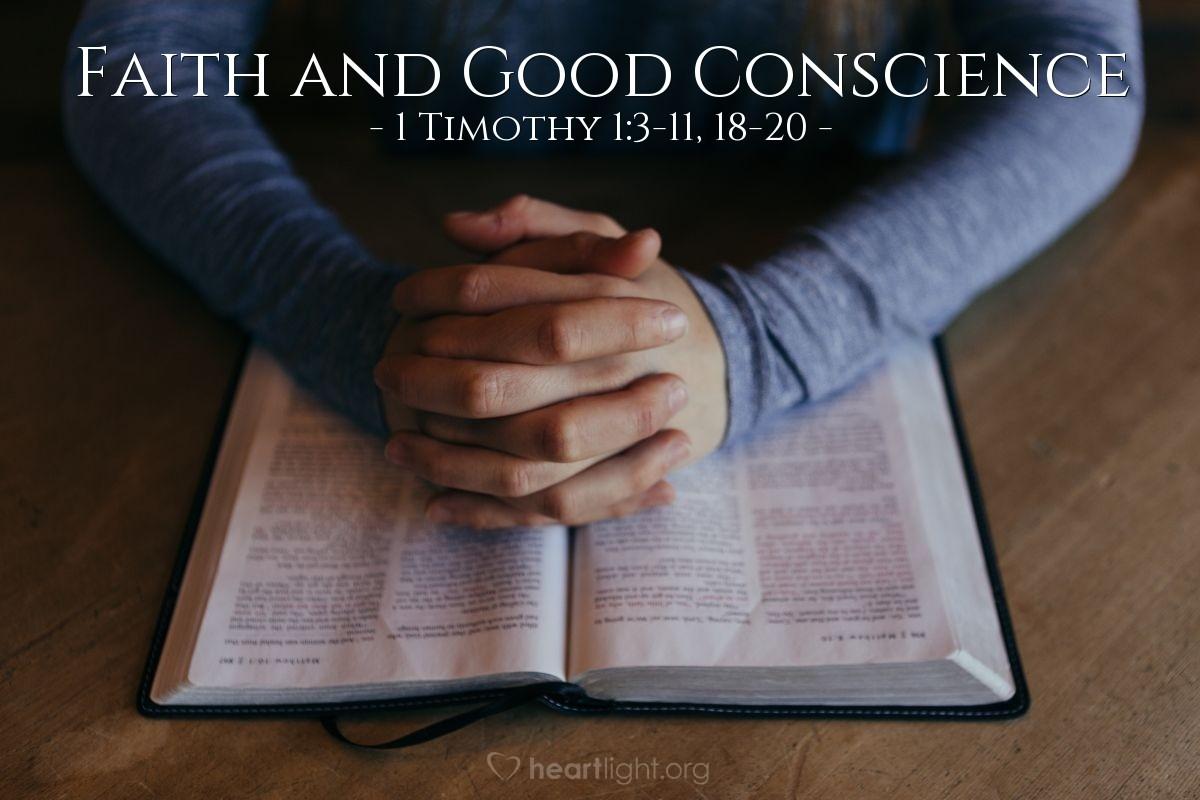 Faith and Good Conscience — 1 Timothy 1:3-11, 18-20