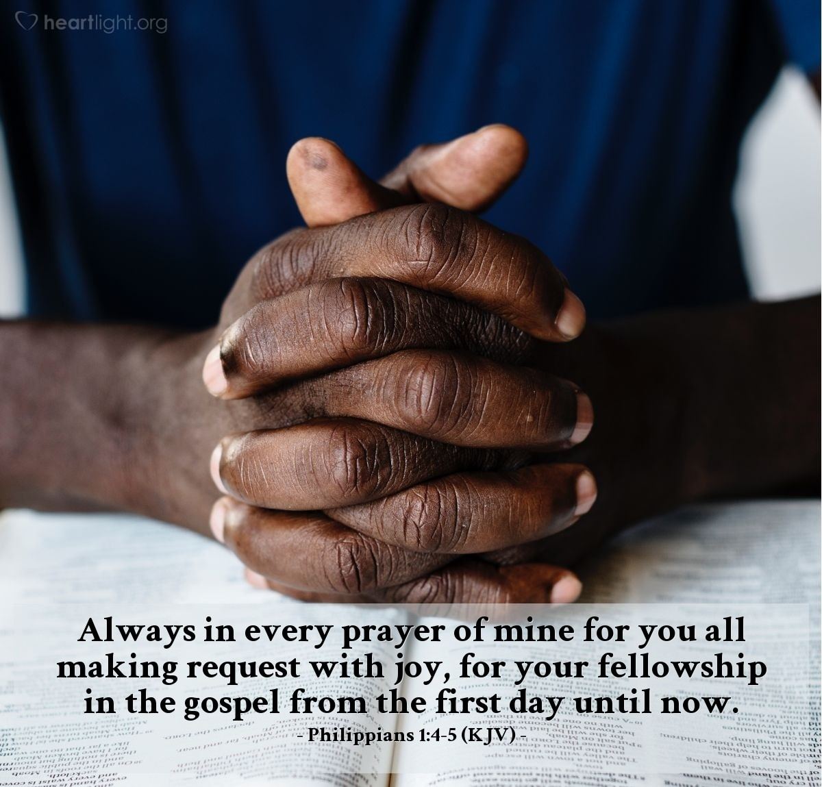 Illustration of Philippians 1:4-5 (KJV) — Always in every prayer of mine for you all making request with joy, for your fellowship in the gospel from the first day until now.