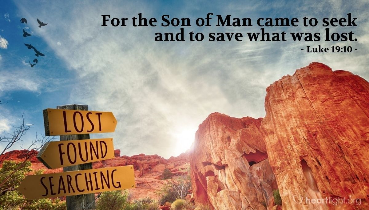 Illustration of Luke 19:10 — For the Son of Man came to seek and to save what was lost.