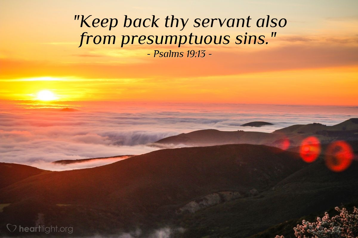 "Illustration of Psalms 19:13 — ""Keep back thy servant also from presumptuous sins."""