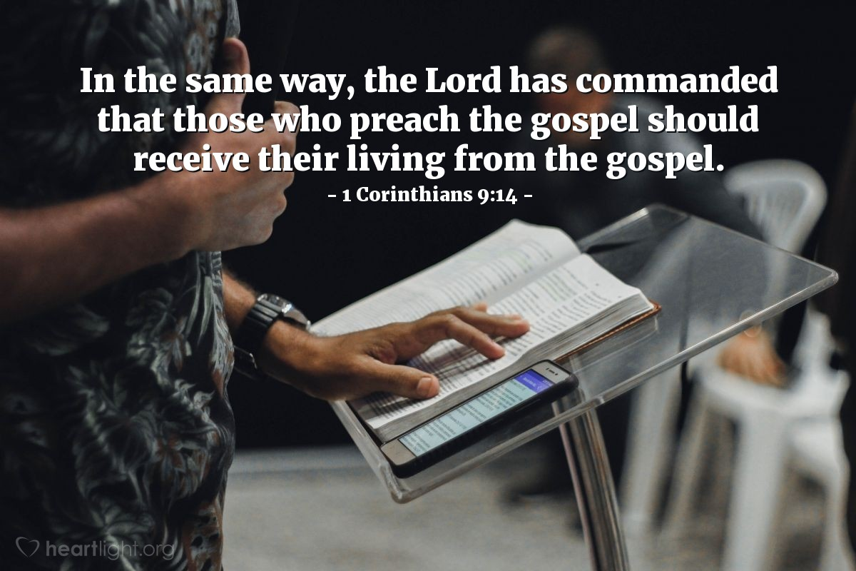 Illustration of 1 Corinthians 9:14 — In the same way, the Lord has commanded that those who preach the gospel should receive their living from the gospel.