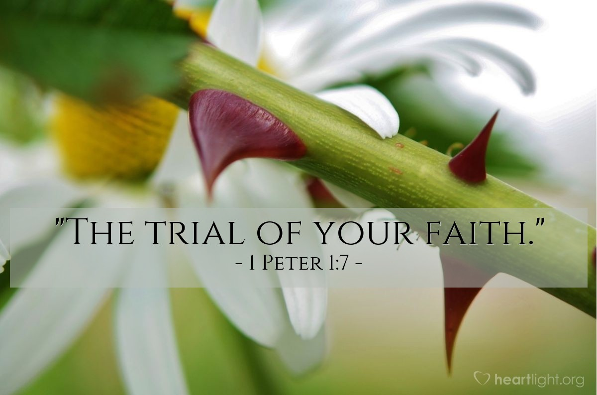 "Illustration of 1 Peter 1:7 — ""The trial of your faith."""