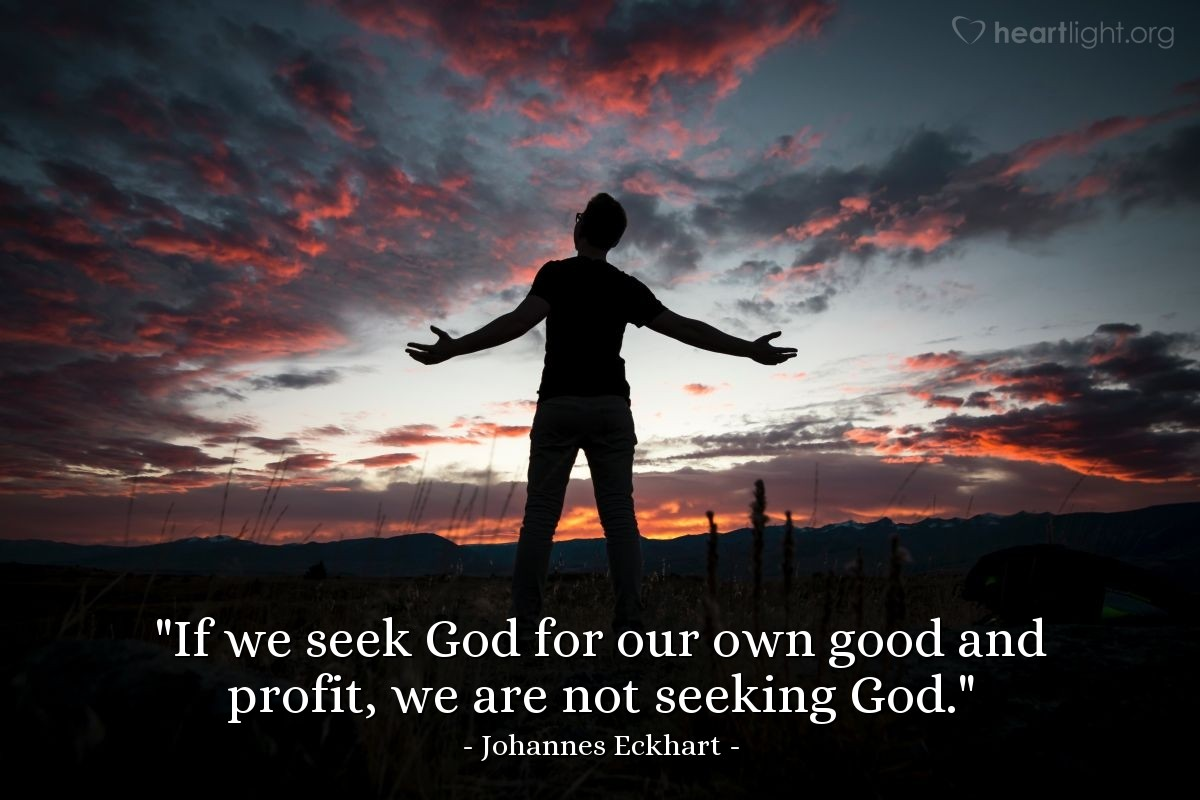 """Illustration of Johannes Eckhart — """"If we seek God for our own good and profit, we are not seeking God."""""""