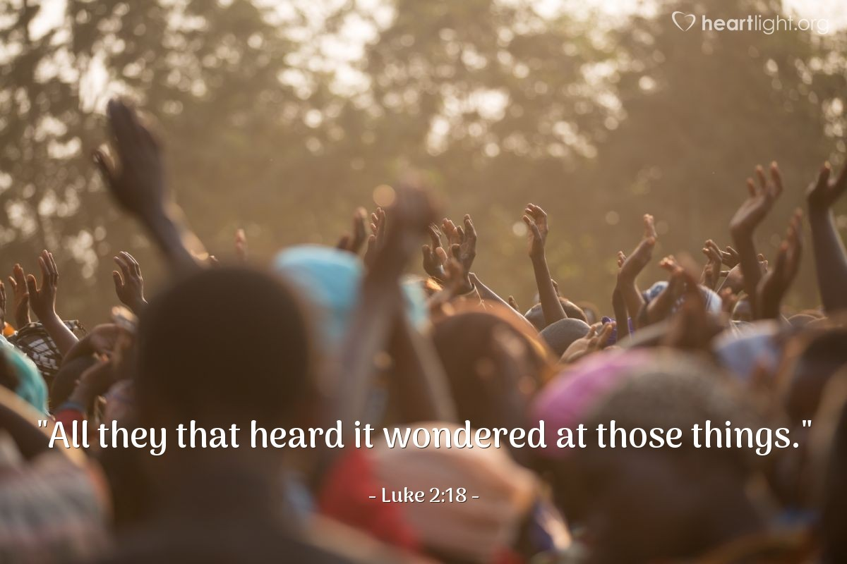 "Illustration of Luke 2:18 — ""All they that heard it wondered at those things."""