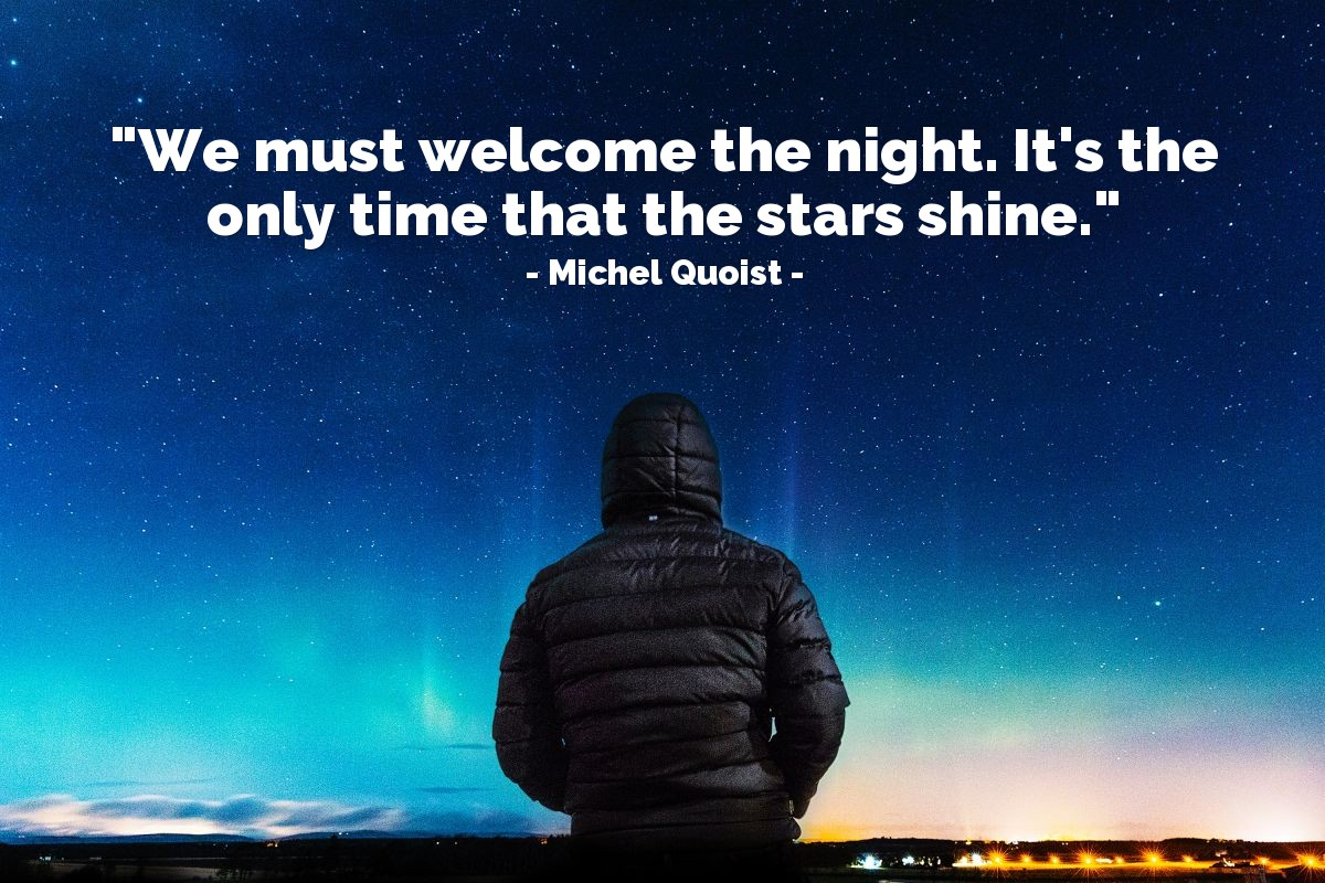 """Illustration of Michel Quoist — """"We must welcome the night.  It's the only time that the stars shine."""""""